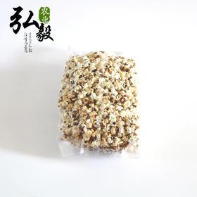 【弘毅六不用生态农场】六不用 玉米花 传统工艺加工,250g/份