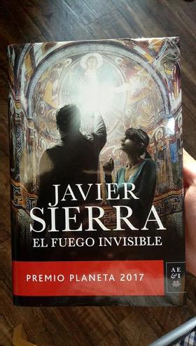 El Fuego Invisible(premio planeta 2017) Javier Sierra