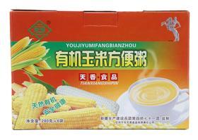 天香有机玉米方便粥