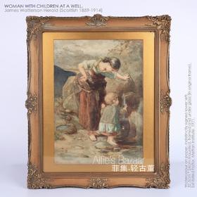 【菲集】艺术品 水彩画 《泉眼旁的女人与孩子》1859-1914年 欧洲艺术品 轻古董收藏品