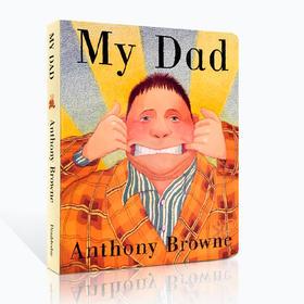 英文原版绘本My Dad 我爸爸启蒙纸板书情商管理启蒙童书 安东尼 送音频