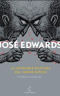 La imposible ruptura del señor Espejo y otros cuentos
