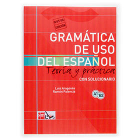 Gramática de uso de español para extranjeros: teoría y práctica con solucionario A1-B2