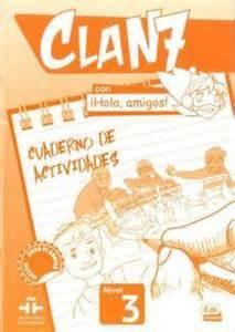 CLAN 7 CON ¡HOLA, AMIGOS! NIVEL 2 CUADERNO DE ACTIVIDADES