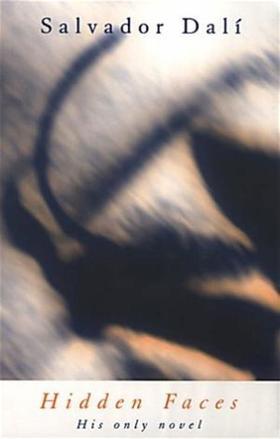 Hidden Faces- The only novel of Salvador Dalí
