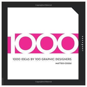 1000 IDEAS BY 100 GRAPHIC DESIGNERS,100位平面设计师的1000个提示