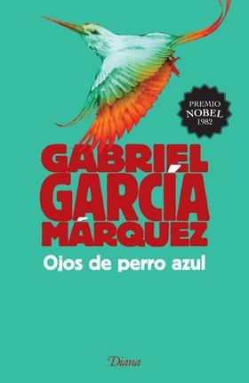 Ojos de perro azul (Gabriel García Márquez)