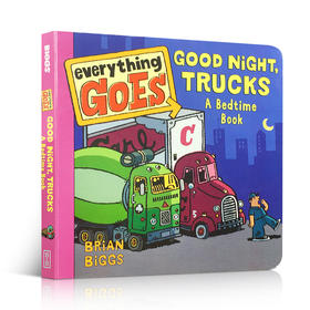 英文原版 Everything Goes: Good Night, Trucks: A Bedtime Book晚安,卡车!交通工具的晚安睡前幽默故事书