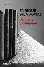 Bartleby y compañía (DEBOLS!LLO) Enrique Vila-Matas