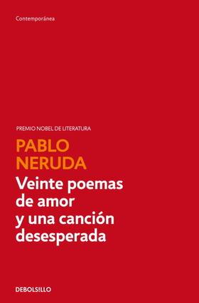Pablo Neruda  Veinte poemas de amor y una canción desesperada (DEBOLS!LLO)