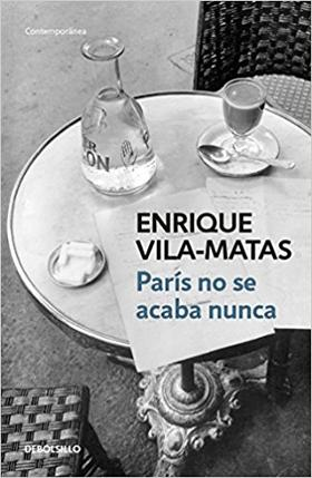Paris No Se Acaba Nunca, Enrique Vila-Matas