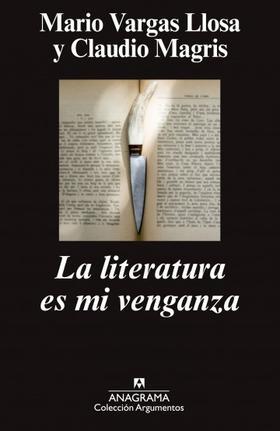 La literatura es mi venganza, Claudi Magris,  Mario Vargas Llosa