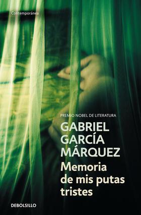 Gabriel García Márquez - Memoria de mis putas tristes