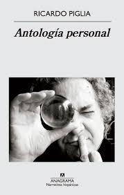 Ricardo Piglia   Antología personal