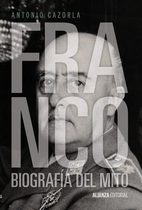 Franco. Biografía del mito(ALIANZA EDITORIAL)