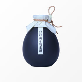 山村风物丨栀子花米酒 原酿糯米酒甜米酒 低度酒女士甜酒