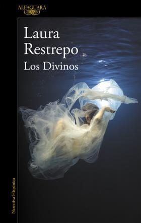 Los Divinos- Laura Restrepo (ALFAGUARA) (Tapa blanda)