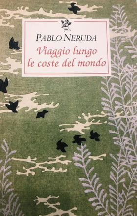 Viaggio lungo le coste del mondo(Pablo Neruda) (Italiano)