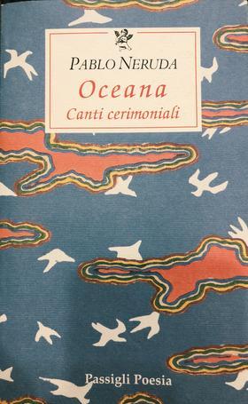 Oceana. Canti cerimoniali (Pablo Neruda)(Italiano)