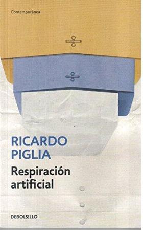 Respiración artificial (Ricardo Piglia) (TAPA BLANDA)
