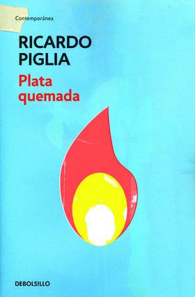 Plata quemada de Ricardo Piglia (TAPA BLANDA)