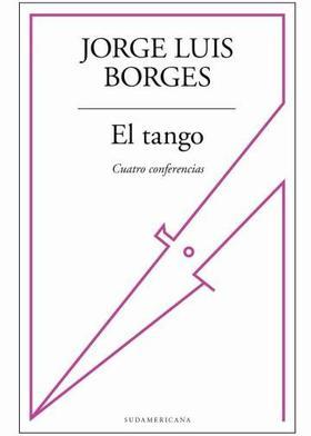 El tango inédito de Jorge Luis Borges (TAPA BLANDA)