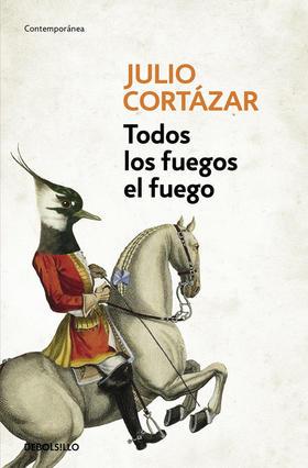 Todos los fuegos el fuego (Julio Cortázar) (TAPA BLANDA)