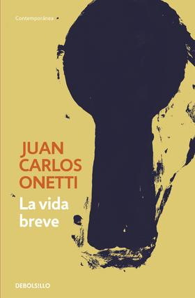La vida breve (Juan Carlos Onetti) (TAPA BLANDA)