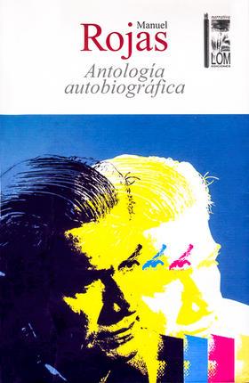 Antología autobiográfica (Rojas Manuel)