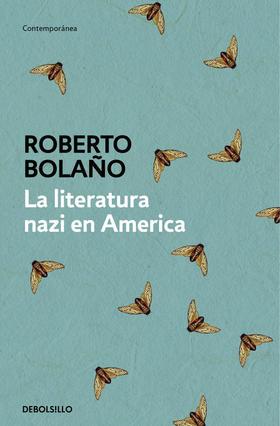 La literatura nazi en América Roberto Bolaño
