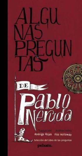 Algunas Preguntas Pablo Neruda