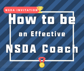 How to Be an Effective NSDA Coach