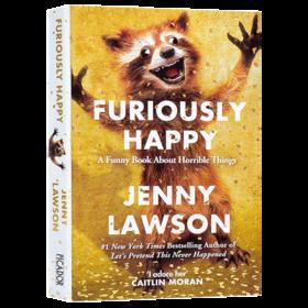 高兴死了 英文原版 Furiously Happy 焦虑症抑郁症自我治L疗书籍 幽默感人散文故事 英文版原版英语书籍 珍妮罗森著 Jenny Lawson