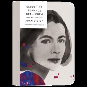 向伯利恒跋涉 英文原版小说 Slouching Towards Bethlehem Joan Didion 当代女性经典系列 奇想之年作者 琼狄迪恩英文版进口英语书