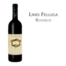 丽斐莱弗斯科红, 意大利 弗留利东方山DOC Livio Felluga Refosco Rosso, Italy Colli Orientali del Friuli DOC