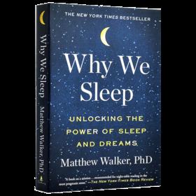 我们为什么睡觉 美版 英文原版书 Why We Sleep 睡眠和梦的新科学 意识睡眠与大脑 睡眠的重要性 英文版 正版进口原版英语书籍