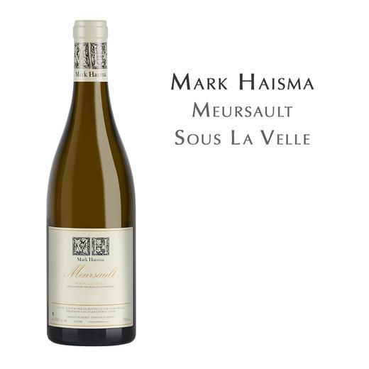 马克海斯玛莫索白葡萄酒 Mark Haisma, Sous La Velle, Meursault AOC 商品图0