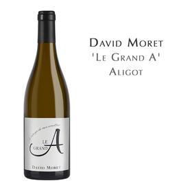 达威慕莱倾心阿利歌特白葡萄酒 David Moret 'Le Grand A' Aligote
